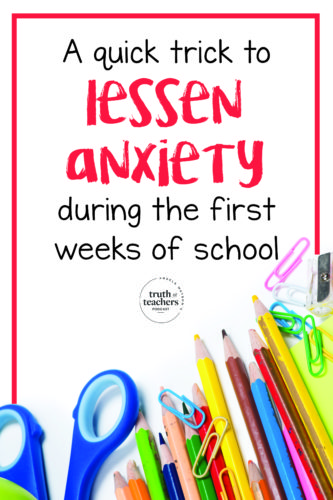 This week on the Truth for Teachers podcast: A simple trick to lessen anxiety if you are a teacher dreading going back to school and the real deal about how to make your students like you.